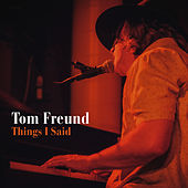 Things I Said de Tom Freund