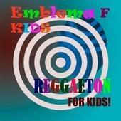 Reggaeton For Kids! by Emblema F Kids