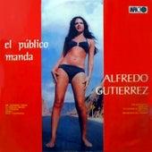 El publico manda de Alfredo Gutierrez