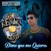 Dime Que Me Quieres de KEVIN y Los Agentes