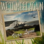 We'll Meet Again by Vera Lynn
