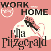 Work From Home with Ella Fitzgerald by Ella Fitzgerald