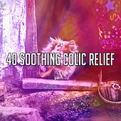 40 Soothing Colic Relief von Rockabye Lullaby