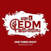 One Thing Right by Hard EDM Workout