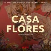 La Música Que Inspiró La Serie Original De Netflix, La Casa De Las Flores (Creada Por Manolo Caro) de Various Artists