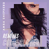 Come Closer Remixes von Amba Shepherd