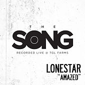 Amazed (The Song Recorded Live @ TGL Farms) by Lonestar