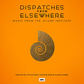 Dispatches from Elsewhere (Music from the Jejune Institute) de Atticus Ross