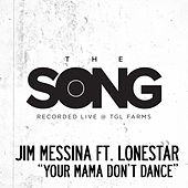 Your Mama Don't Dance (The Song Recorded Live @ TGL Farms) by Jim Messina