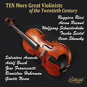 Ten (More) Great Violinists of the Twentieth Century by Various Artists