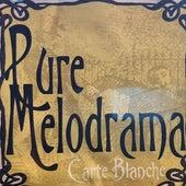 Pure Melodrama (2020 REMASTER) von Carte Blanche