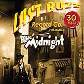 Blue Midnight - Last Buzz Record Co. 30 Years Volume II by Various Artists