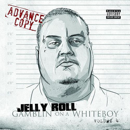 Gamblin On A Whiteboy 4 by Jelly Roll