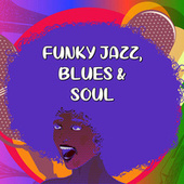 Funky Jazz, Blues & Soul de Various Artists