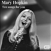 Ten songs for you by Mary Hopkin