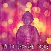 44 To Inspire Focus de Meditation Awareness