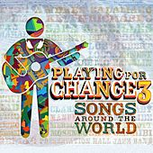 Playing for Change 3: Songs Around the World von Playing For Change