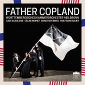 Father Copland by Württembergisches Kammerorchester Heilbronn
