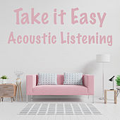 Take it Easy Acoustic Listening von Various Artists