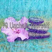 79 Unchain Yourself by Lullabies for Deep Meditation