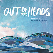 Out of Our Heads: The Music of Kooman & Dimond von Various Artists