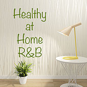 Healthy at Home R&B von Various Artists