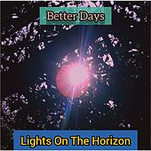 Better Days de Lights On The Horizon