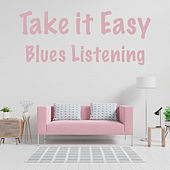 Take it Easy Blues Listening by Various Artists