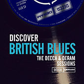 Discover British Blues On Decca & Deram Records de John Mayall And The Bluesbreakers