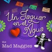 Un Jaguar en el Agua by the Mad Maggies