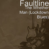 The Whether Man (Lockdown Blues) von Faultline