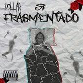 Fragmentado by Dxllar