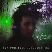 For Your Love (Outdoors Mix) by Ria Mae