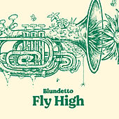 Fly High by Blundetto