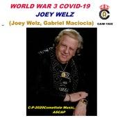 World War 3 Covid-19 by Joey Welz