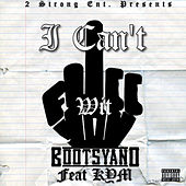 I Can't Fucc Wit You van Bootsyano