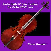 Bach: Suite N° 5 in C minor for Cello, BWV 1011 by Pierre Fournier