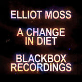 A Change in Diet - Live Blackbox Recordings by Elliot Moss