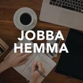 Jobba hemma by Various Artists