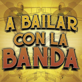 A Bailar Con La Banda von Various Artists