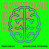 Braindead (Heroin Kills) (Joseph Edmund Remix) by Piero Pirupa