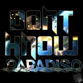 Don't Know by Paradiso