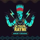 Amor y Deudas de La Tulpa Raymi