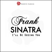 I'll Be Seeing You by Frank Sinatra