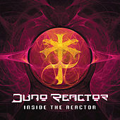 Inside The Reactor de Juno Reactor