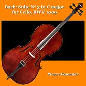 Bach: Suite N° 3 in C major for Cello, BWV 1009 by Pierre Fournier