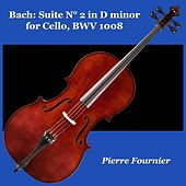 Bach: Suite N° 2 in D minor for Cello, BWV 1008 von Pierre Fournier