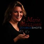 Double Shots by Marie Mazziotti