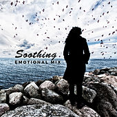 Soothing Emotional Mix de Various Artists