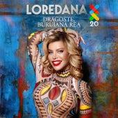 Dragoste, buruiană rea von Loredana